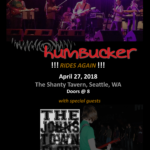 Humbucker with the Johnstown Flood, The Shanty Tavern, Seattle, WA, April 27, 2018, Doors @ 8 pm